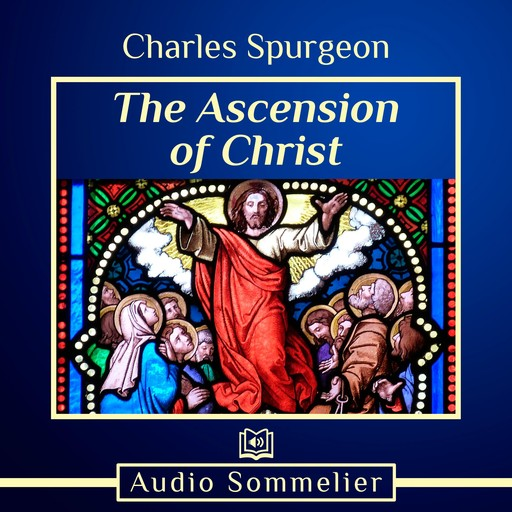 The Ascension of Christ, Charles Spurgeon