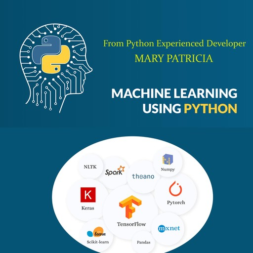 Machine Learning Using Python, Mary Patricia