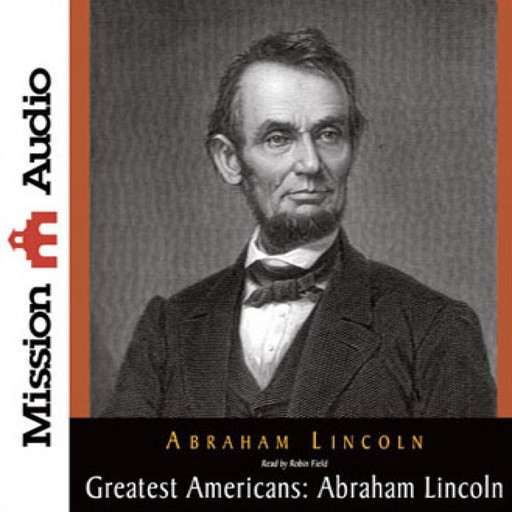 Greatest Americans: Abraham Lincoln, Abraham Lincoln