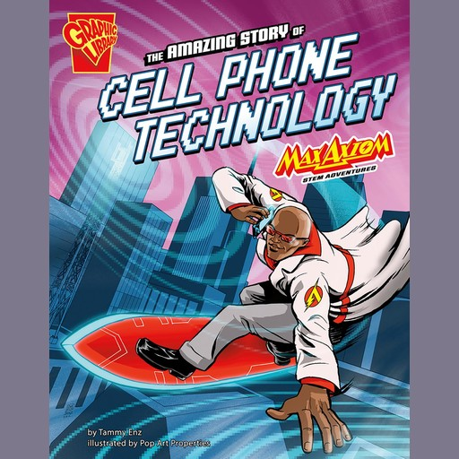The Amazing Story of Cell Phone Technology, Tammy Enz