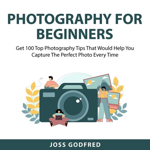 Photography for Beginners, Joss Godfred
