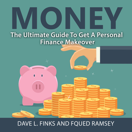 Money: The Ultimate Guide To Get A Personal Finance Makeover, Dave L. Finks, Fqued Ramsey