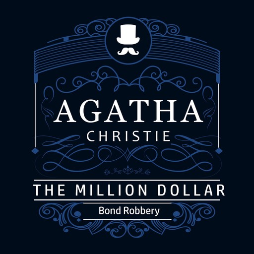 The Million Dollar Bond Robbery (Part of the Hercule Poirot Series), Agatha Christie