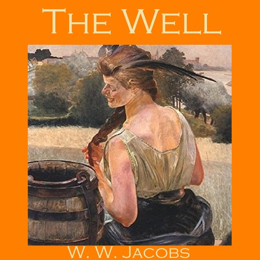 The Well, W.W.Jacobs