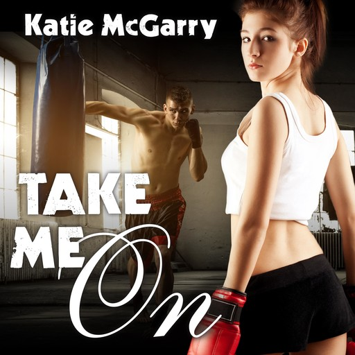 Take Me On, Katie McGarry