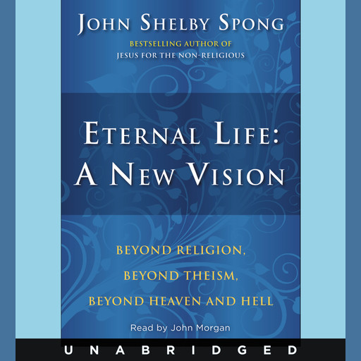 Eternal Life: A New Vision, John Shelby Spong
