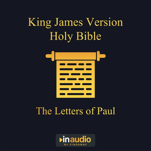 King James Version Holy Bible - The Letters of Paul, Uncredited
