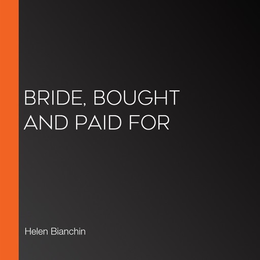 Bride, Bought and Paid For, Helen Bianchin