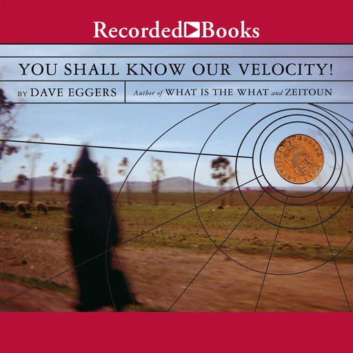 You Shall Know Our Velocity, Dave Eggers
