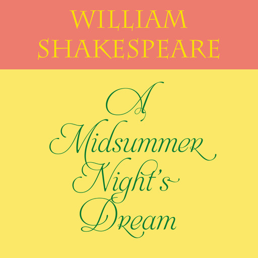 A Midsummer Night's Dream, William Shakespeare
