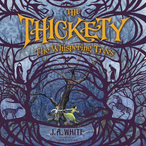 The Thickety: The Whispering Trees, J.A. White