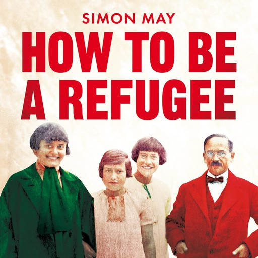 How to Be a Refugee, Simon May