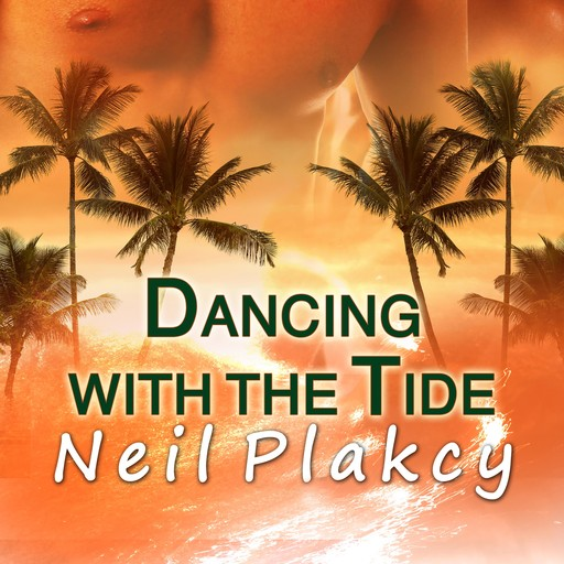 Dancing with the Tide, Neil Plakcy