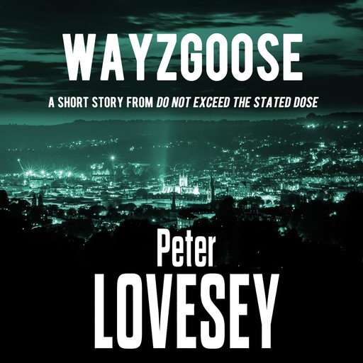 Wayzgoose, Peter Lovesey