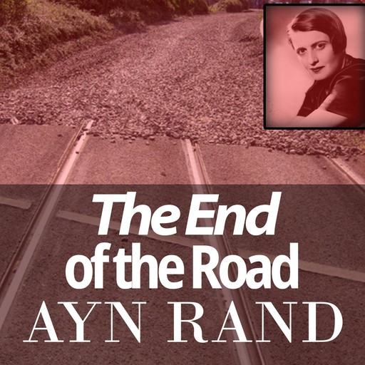 End of the Road, Ayn Rand