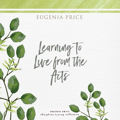 Learning to Live From the Acts, Eugenia Price