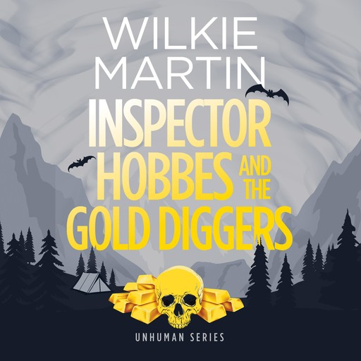Inspector Hobbes and the Gold Diggers, Wilkie Martin