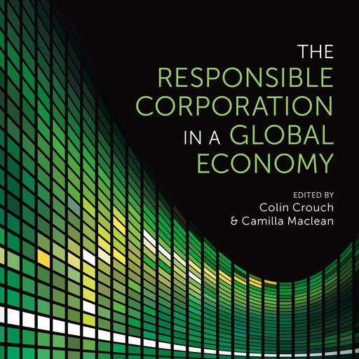 The Responsible Corporation in a Global Economy, Colin Crouch, Camilla Maclean