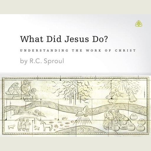 What Did Jesus Do?, R.C.Sproul