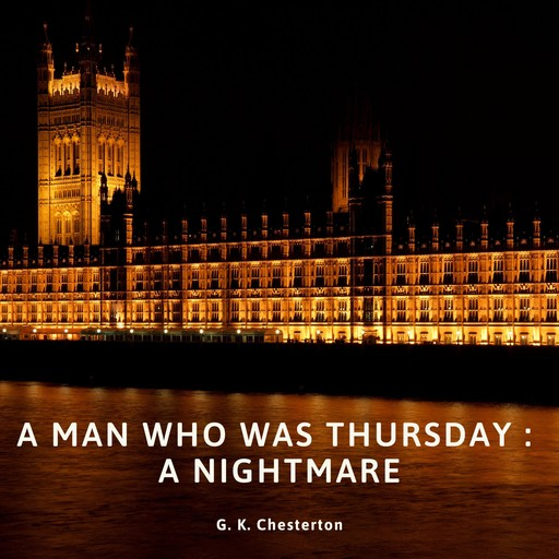 Man Who Was Thursday , The: A Nightmare, G.K.Chesterton