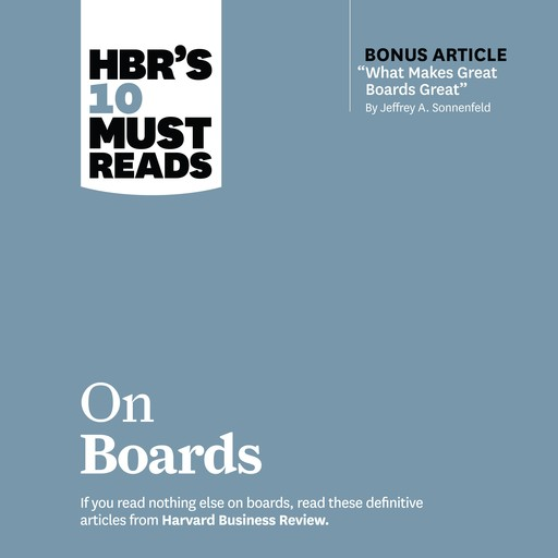HBR's 10 Must Reads On Boards, Harvard Business Review