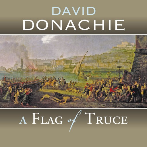 A Flag of Truce, David Donachie