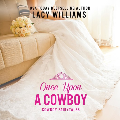 Once Upon a Cowboy, Lacy Williams
