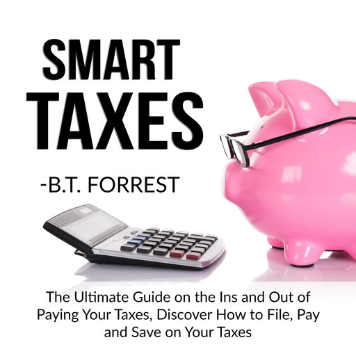 Smart Taxes, B.T. Forrest