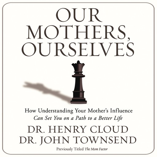 Our Mothers, Ourselves, Henry Cloud, John Townsend