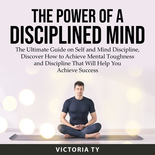 The Power of a Disciplined Mind, Victoria Ty