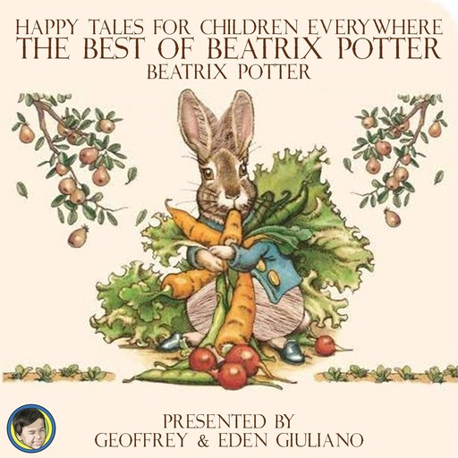 Happy Tales for Children Everywhere; The Best of Beatrix Potter, Beatrix Potter