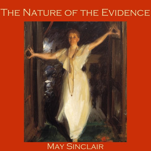 The Nature of the Evidence, May Sinclair