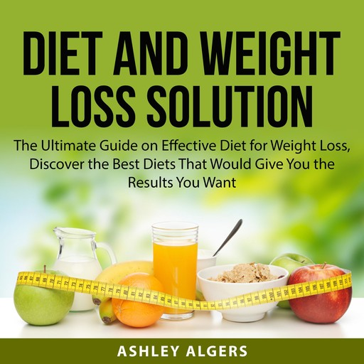 Diet and Weight Loss Solution, Ashley Algers