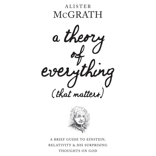 A Theory of Everything (That Matters), Alister McGrath