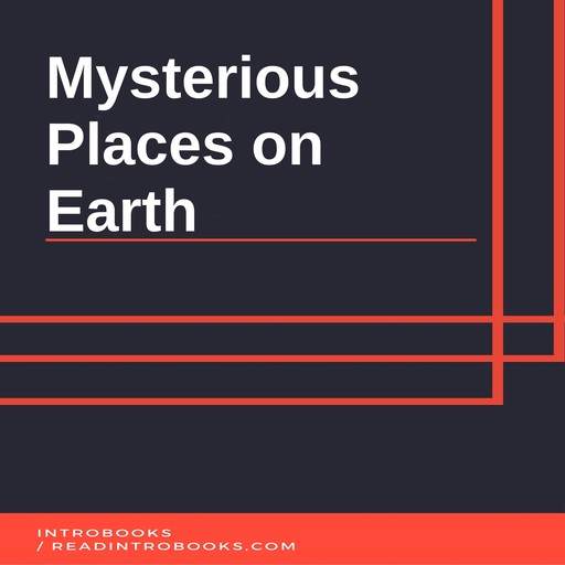 Mysterious Places on Earth, Introbooks Team