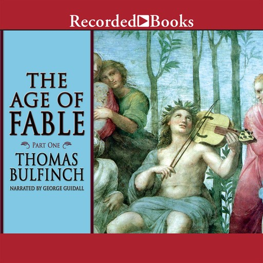 The Age of Fable - Part 1, Thomas Bulfinch