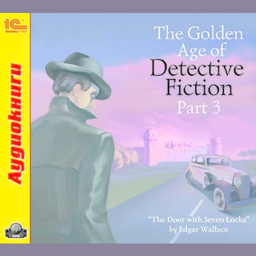 The Golden Age of Detective Fiction. Part 3, Эдгар Уоллес