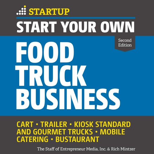 Start Your Own Food Truck Business, Rich Mintzer, The Staff of Entrepreneur Media Inc.