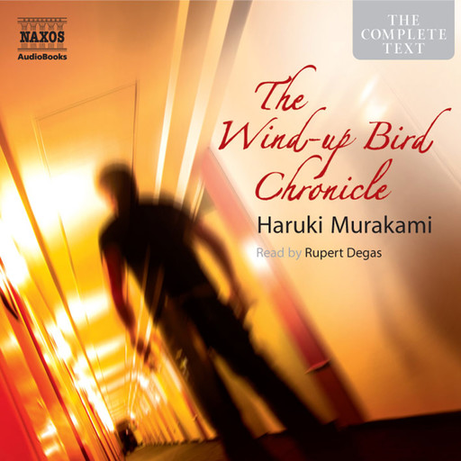 Wind-up Bird Chronicle, The (unabridged), Haruki Murakami