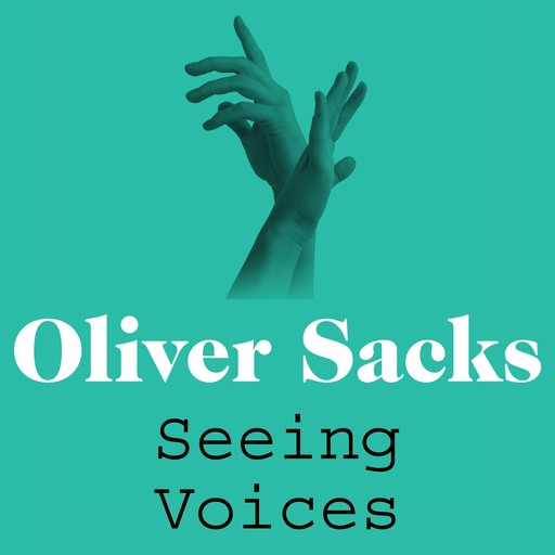 Seeing Voices, Oliver Sacks