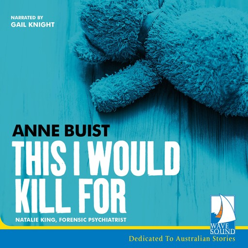 This I Would Kill For, Anne Buist