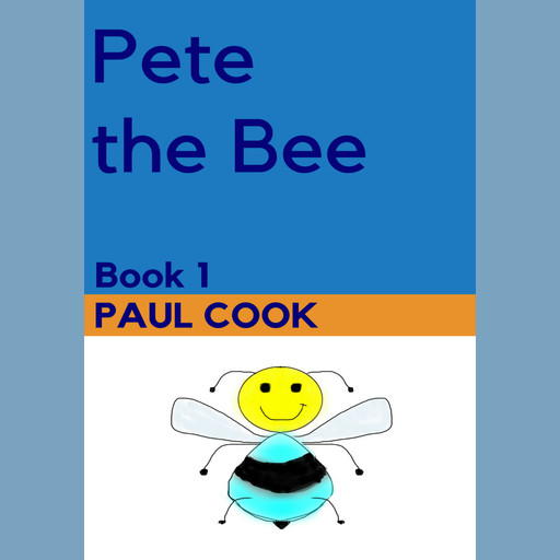 Pete the Bee Book 1, Paul Cook