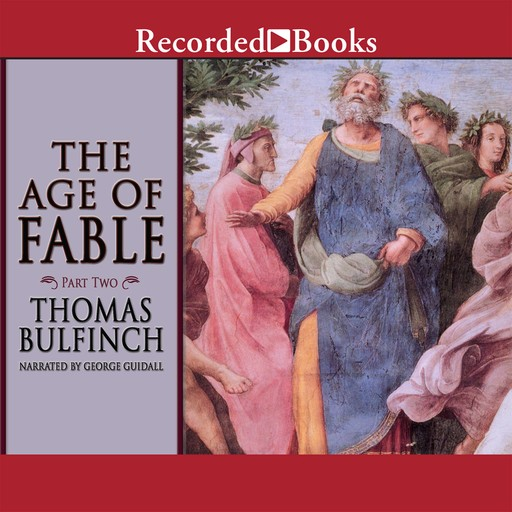 Age of Fable, Part Two, Thomas Bulfinch