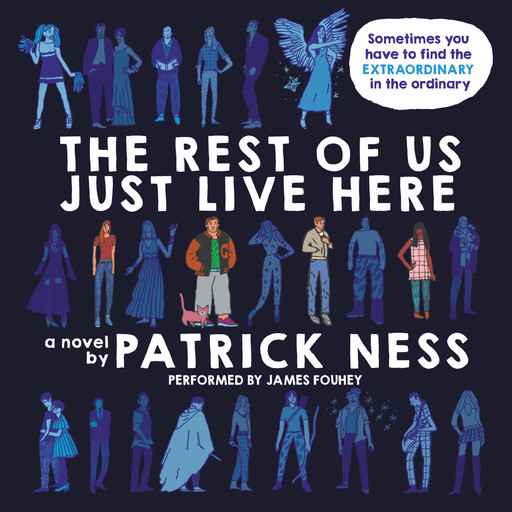 The Rest of Us Just Live Here, Patrick Ness