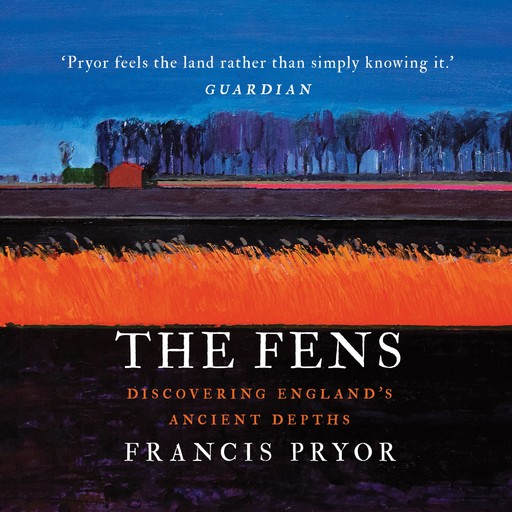 The Fens, Francis Pryor