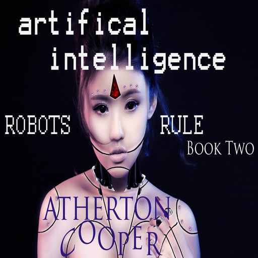 Artifical Intelligence - Robots Rule Book Two, Atherton Cooper
