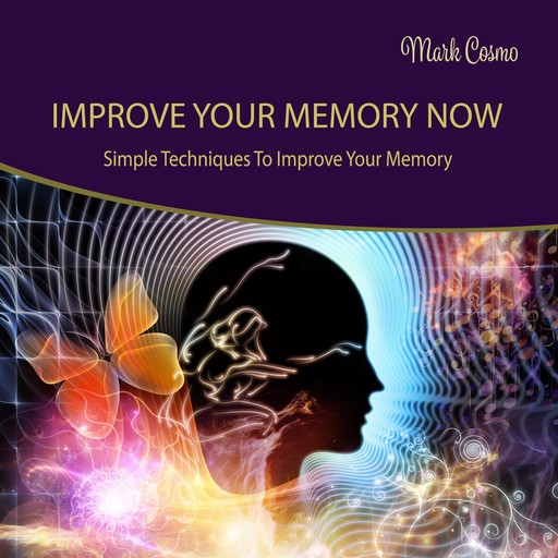 Improve Your Memory Now, Mark Cosmo