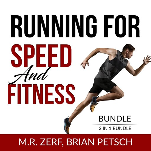 Running For Speed and Fitness Bundle, 2 IN 1 Bundle: 80/20 Running and Run Fast, M.R. Zerf, and Brian Petsch