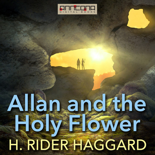 Allan and the Holy Flower, Henry Rider Haggard