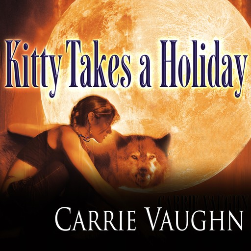 Kitty Takes a Holiday, Carrie Vaughn